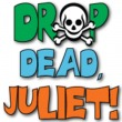 Drop Dead, Juliet!